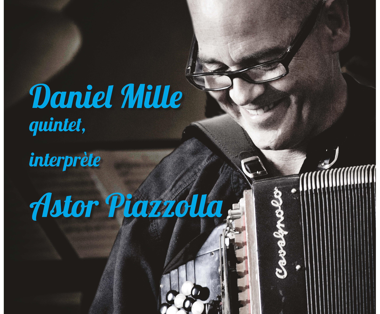 DANIEL MILLE quintet, interprète ASTOR PIAZZOLLA – Cierra tus ojos